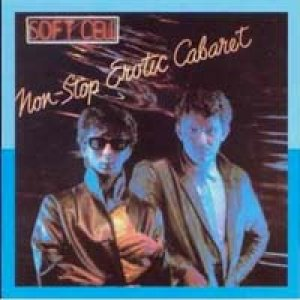 ソフト・セル:SOFT CELL / NON STOP EROTIC CABARET 【CD】 UK MERCURY