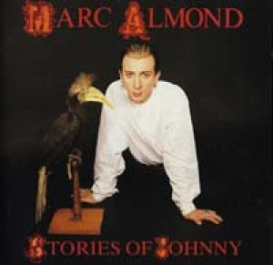 マーク・アーモンド:MARC ALMOND / STORIES OF JOHNNY 【CD】 UK盤 VIRGIN/SOME BIZARRE 廃盤