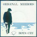 ORIGINAL MIRRORS / BOYS CRY 【7inch】 UK ORG.