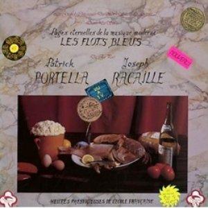 パトリック・ポルテラ / ジョセフ・ラカイユ:PATRICK PORTELLA // JOSEPH RACAILLE / LES FLOTS BLEUS  【LP】 UK盤 Recommended Records