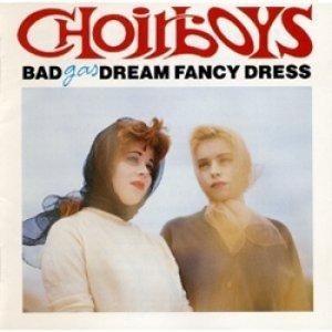 画像1: バッド・ドリーム・ファンシー・ドレス:BAD DREAM FANCY DRESS / クワイアボーイズ・ガス:CHOIRBOYS GAS 【CD】 日本盤 初回版 廃盤