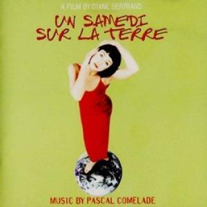パスカル・コムラード:O.S.T. PASCAL COMELADE / UN SAMEDI SUR LA TERRE 【CD】 FRANCE盤 Les Disques Du Soleil Et De L'Acier サントラ