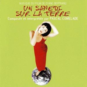 パスカル・コムラード:O.S.T. PASCAL COMELADE / UN SAMEDI SUR LA TERRE 【CD】 FRANCE盤 Delabel / Les Disques Du Soleil Et De L'Acier サントラ