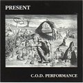 PRESENT / C.O.D. PERFORMANCE 【CD】 BEL. LOWLANDS ORG. 1993年初回版 Univers Zero