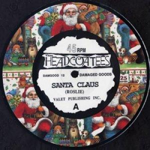 ジー・ヘッドコーティーズ:THEE HEADCOATEES / SANTA CLAUS 【7inch】 UK盤 ORG. 限定ピクチャー盤