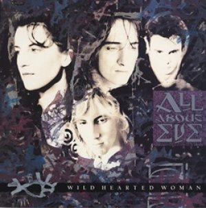 オール・アバウト・イヴ:ALL ABOUT EVE / WILD HEARTED WOMAN 【12inch】 UK盤 EXTENDED VERSION