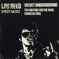 LOU REED // VELVET UNDERGROUND / STREET HASSLE + I'M WAITING FOR THE MAN / VENUS IN FURS 【12inch】 UK盤 ORG.