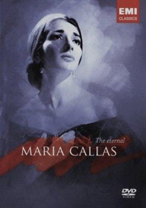 エターナル・マリア・カラス 【DVD】 ライヴ&ドキュメンタリー 2007年 マリア・カラス ボーナス映像付