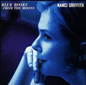 ナンシー・グリフィス:NANCI GRIFFITH / BLUE ROSES FROM THE MOONS 【CD】 ドイツ盤  ORG.