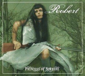 ロベール:ROBERT / PRINCESS OF NOWHERE 【CD】 フランス盤 ORG.  デジパック仕様 エンハンスドCD