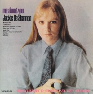 ジャッキー・デシャノン:JACKIE DE SHANNON / ミー・アバウト・ユー:ME ABOUT YOU 【CD】 日本盤 東芝EMI 廃盤