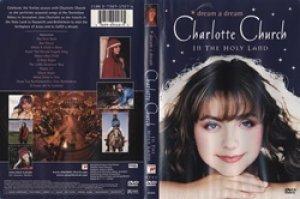 シャルロット・チャーチ:CHARLOTTE CHURCH / DREAM A DREAM - CHARLOTTE CHURCH IN THE HOLY LAND 【DVD】 US盤