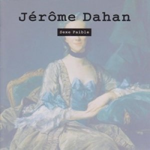 ジェローム・ダアン:JEROME DAHAN / SEXE FAIBLE 【CD】 フランス盤 ORG.