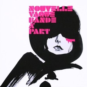 ヌーヴェル・ヴァーグ:NOUVELLE VAGUE / BANDE A PART 【CD】 UK盤