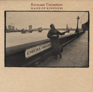 リチャード・トンプソン:RICHARD THOMPSON / HAND OF KINDNESS 【LP】 カナダ盤 ORG. HANNIBAL