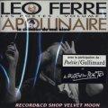 LEO FERRE / CHANTE APOLLINAIRE -  LA CHANSON DU MAL AIME -  【CD】 新品 FRANCE BARCLAY