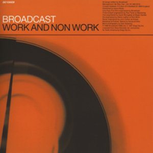 ブロードキャスト:BROADCAST / WORK AND NON WORK 【CD】 US盤 ORG. DRAG CITY