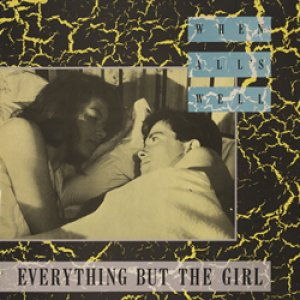エヴリシング・バット・ザ・ガール:EVERYTHING BUT THE GIRL / WHEN ALL'S WELL 【12inch】 UK盤 ORG. Blanco Y Negro