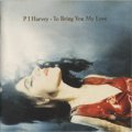 PJ HARVEY / TO BRING YOU MY LOVE 【CD】 ヨーロッパ盤 ORG. ISLAND