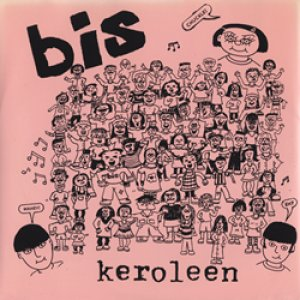 ビス:BIS // ヘヴンリー:HEAVENLY / KEROLEEN / TROPHY GIRLFRIEND 【7inch】 US盤 K