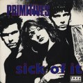 THE PRIMITIVES / SICK OF IT 【7inch】 UK盤 コーティング・ジャケット版