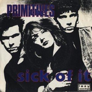 プリミティヴズ:THE PRIMITIVES / SICK OF IT 【7inch】 UK盤