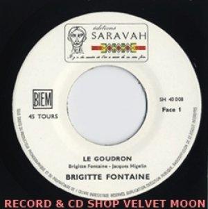 ブリジット・フォンテーヌ:BRIGITTE FONTAINE / LE GOUDRON 【7inch】 FRANCE SARAVAH