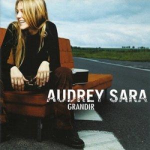 オードリー・サラ:AUDREY SARA / GRANDIR 【CD】 フランス盤