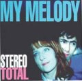 STEREO TOTAL / MY MELODY 【CD】 ドイツ盤 BUNGALOW