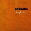 BARBARA/L'AIGLE NOIR 【CD】 DIGI-PACK