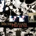 MICHEL FUGAIN/PLUS CA VA... 【CD】 EU EMI