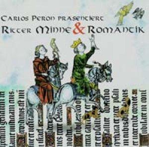 カルロス・ペロン:CARLOS PERON/RITTER MINNE & ROMANTIK 【CD】