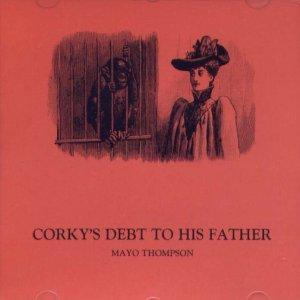 メイヨ・トンプソン:MAYO THOMPSON / CORKY'S DEBT TO HIS FATHER 【CD】 US盤 DRAG CITY