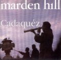 MARDEN HILL / CADAQUEZ 【LP】 UK el 再発盤 新品