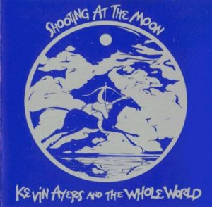ケヴィン・エアーズ:KEVIN AYERS AND THE WHOLE WORLD/SHOOTING AT THE MOON 【LP】 UK BGO