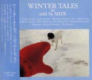 ミディ・アーティスツ/ウィンター・テイルズ:WINTER TALES 【CD】日本盤