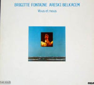 ブリジット・フォンテーヌとアレスキー・ベルカセム:BRIGITTE FONTAINE  ARESKI BELKACEM / VOUS ET NOUS 【2LP】 フランス盤 SARAVAH