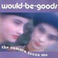 WOULD BE GOODS / CAMERA LOVES ME 【LP】 UK el 再発盤 新品