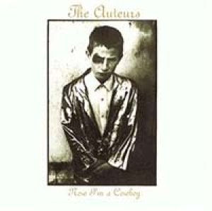 画像1: THE AUTEURS/NOW I'M A COWBOY 【CD】 UK HUT