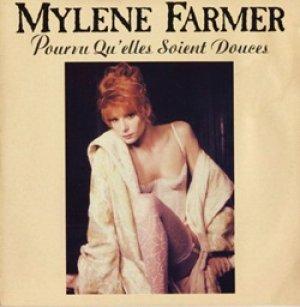 画像1: ミレーヌ・ファルメール:MYLENE FARMER / POURVE QU'ELLES SOIENT DOUCES 【7inch】 FRANCE ORG.