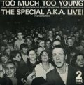 THE SPECIALS/LIVE! TOO MUCH TOO YOUNG  【7inch】 UK 2TONE