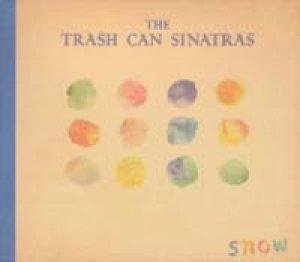 トラッシュ・キャン・シナトラズ:THE TRASH CAN SINATRAS/スノウ:SNOW 【CDS】 日本盤オンリー 初回版 デジパック仕様