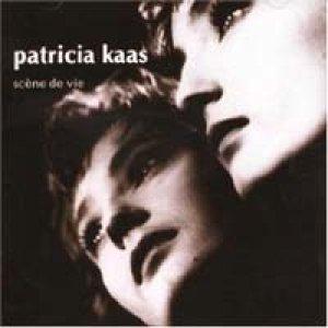 パトリシア・カース / セーヌ・ドゥ・ヴィ - 人生のシーン -:PATRICIA KAAS : SCENE DE VIE 【CD】 日本盤