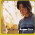 JAMES IHA/LET IT COME DOWN 【CD】 UK HUT