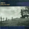 JOSEF K / YOUNG AND STUPID 【CD】 UK LTM