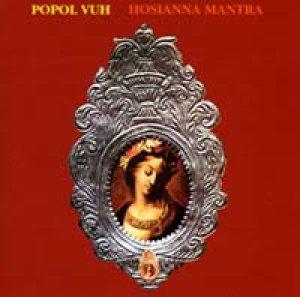 ポポル・ヴー:POPOL VUH/HOSIANNA MANTRA 【CD】 FRANCE SPALAX